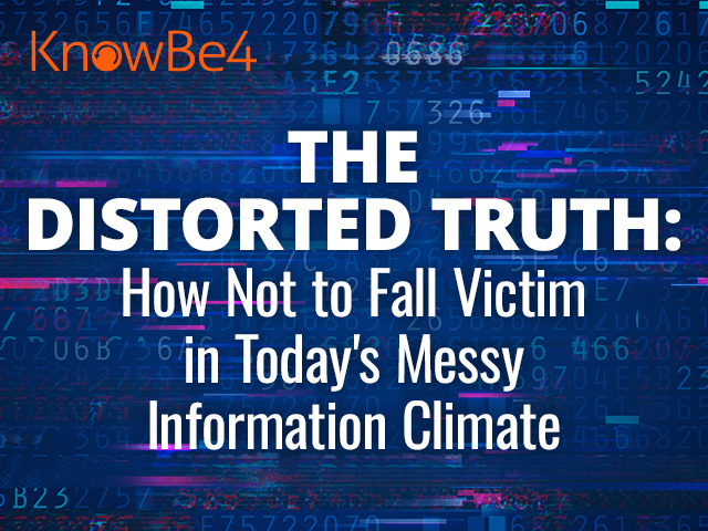 The Distorted Truth: How Not to Fall Victim in Today's Messy Information Climate