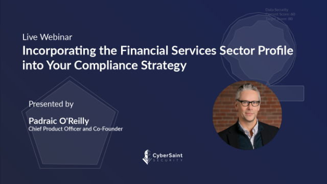 Incorporate the Financial Services Sector Profile into Your Compliance Strategy