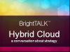 Developing Your Hybrid Cloud Strategy - Panel Session