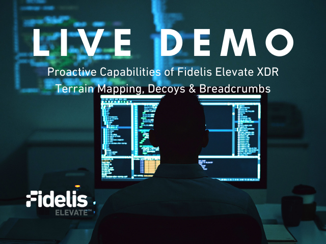 Live Demo: Proactive Capabilities of Fidelis Elevate XDR