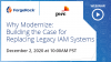 Beyond 2020 : Plan for a modern IAM Webinar Series Part 1: Why Modernize