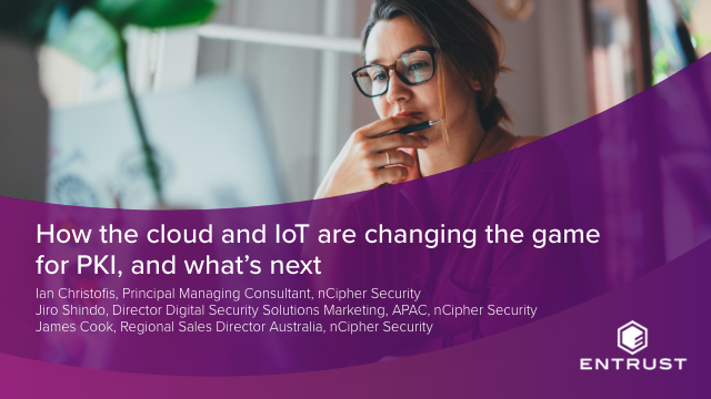 How the cloud and IoT are changing the game for PKI, and what's next