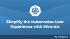 Simplify the Kubernetes User Experience with Mirantis