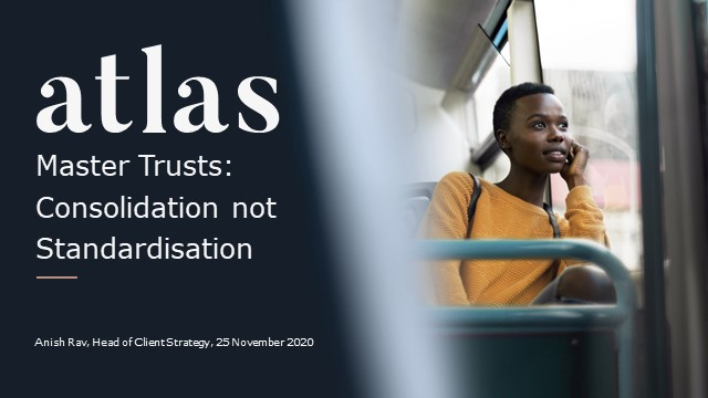 Moving to Master Trust - Consolidation shouldn't mean standardisation