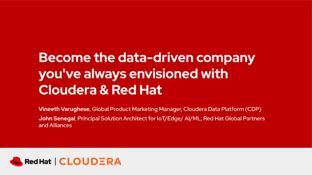 Become the data-driven company you've always envisioned with Cloudera & Red Hat