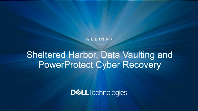 Sheltered Harbor, Data Vaulting and PowerProtect Cyber Recovery