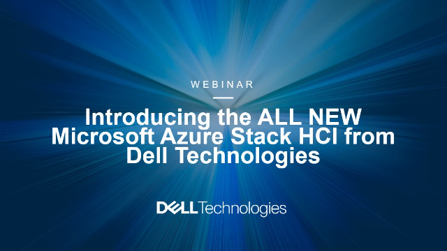 Introducing the ALL NEW Microsoft Azure Stack HCI from Dell Technologies