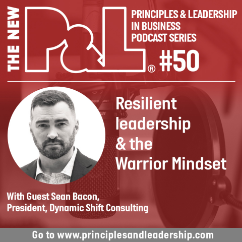The New P&L discusses Resilient leadership & Warrior Mindsets with Sean Bacon