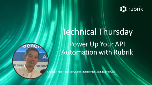 Technical Thursday : Power Up Your API Automation with Rubrik