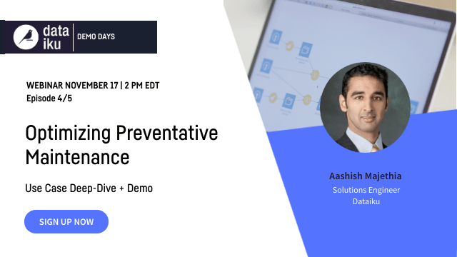 Dataiku Demo Days Ep.4: Optimizing Preventative Maintenance