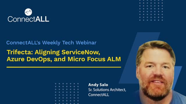 Trifecta: Aligning ServiceNow, Azure DevOps, and Micro Focus ALM