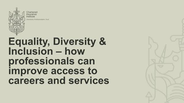 Equality, D&I - how insurers can improve access to careers and services.
