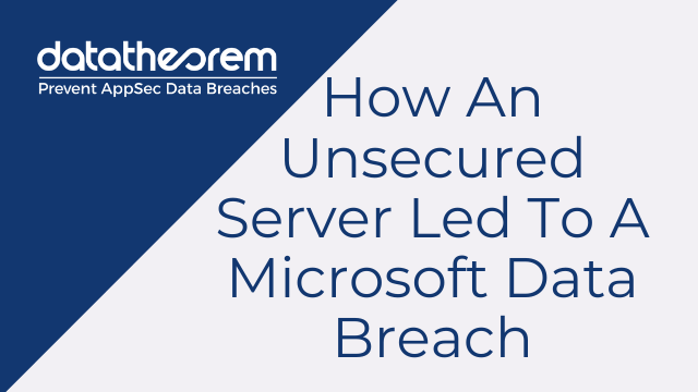 How An Unsecured Server Led To A Microsoft Data Breach