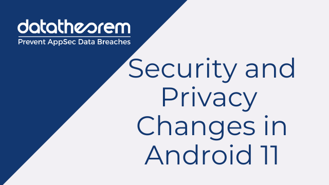 Security and Privacy Changes in Android 11