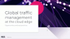 Global Traffic Management at the Cloud Edge