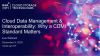 Cloud Data Management & Interoperability: Why A CDMI Standard Matters