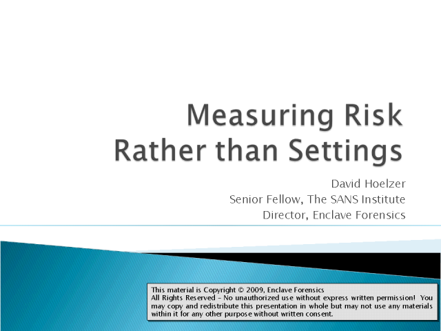 Measuring Risk Rather Than Settings