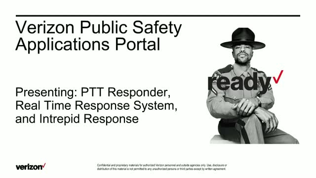 Public Safety Applications Portal- MCPTT, Intrepid and Real Time Response