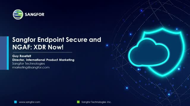 Sangfor Endpoint Secure and NGAF: XDR Now!