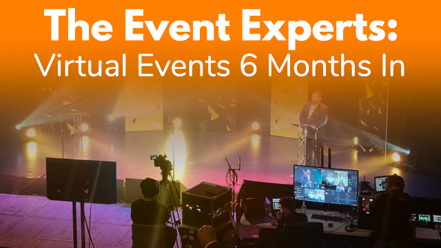 Virtual Events 6 Months In: The wins, the fails and the major opportunities