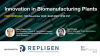 Innovation in Biomanufacturing Plants