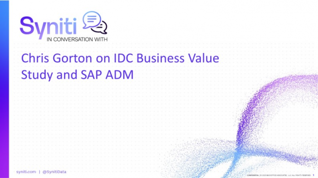 Syniti In Conversation With – Chris Gorton on IDC Business Value Study & SAP ADM
