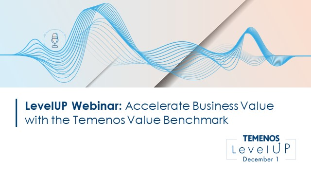 LevelUP Webinar: Accelerate business value with the Temenos Value Benchmark
