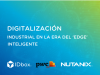 Digitalización Industrial en la era del 'EDGE' Inteligente