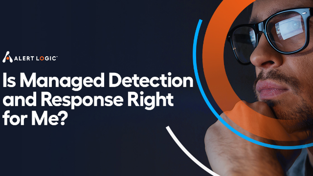 Is Managed Detection and Response (MDR) right for me?