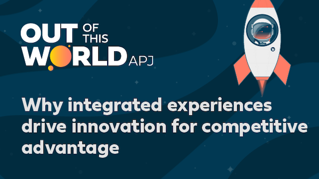Why integrated experiences drive innovation for competitive advantage