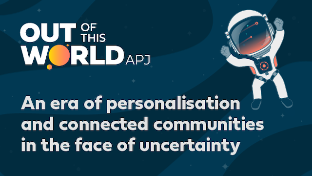 An era of personalisation and connected communities in the face of uncertainty.