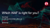 Which WAF Is Right For You?