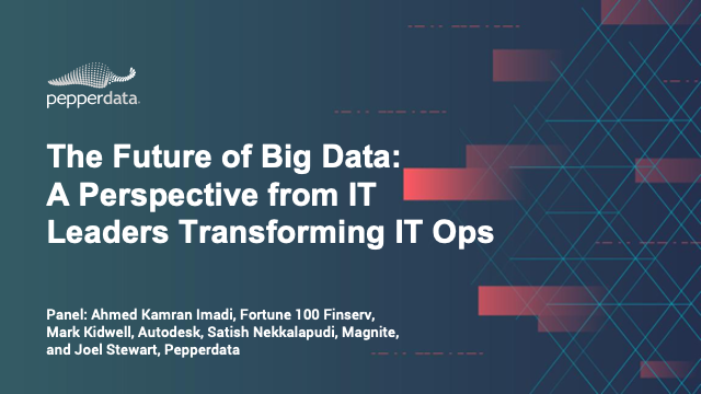 The Future of Big Data: A Perspective from IT Leaders Transforming IT Ops