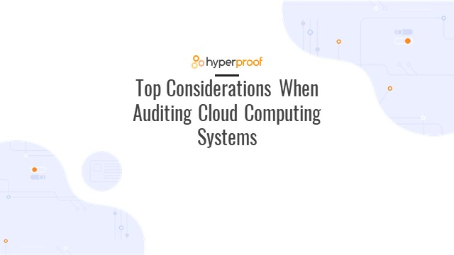 Top Considerations When Auditing Cloud Computing Systems