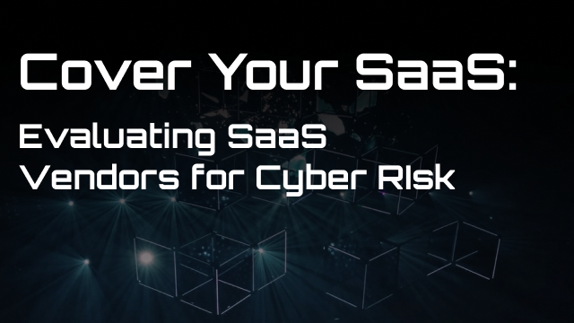 Cover Your SaaS: Evaluating SaaS Vendors for Cyber Risk