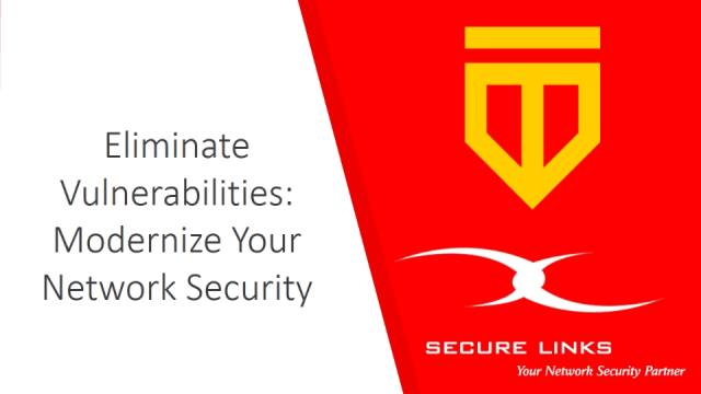 Eliminate Vulnerabilities: Modernize Your Network Security