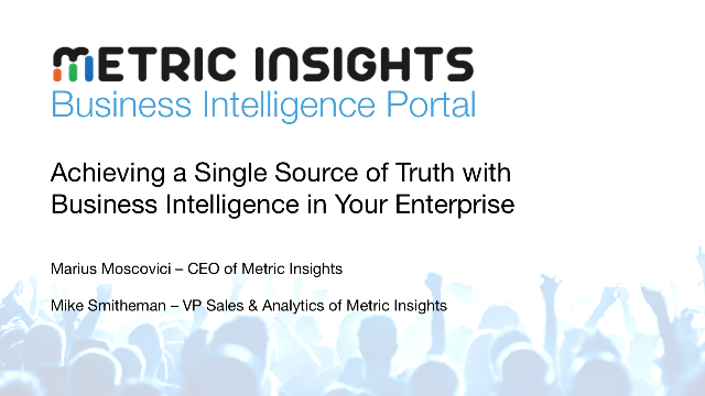 Achieving a Single Source of Truth with Business Intelligence in Your Enterprise
