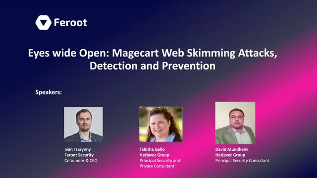 Eyes wide Open: Magecart Web Skimming Attacks, Detection and Prevention