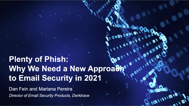 Plenty of Phish: Why We Need a New Approach to Email Security in 2021