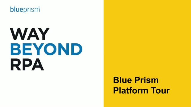 Way Beyond RPA: Blue Prism Cloud Platform Tour