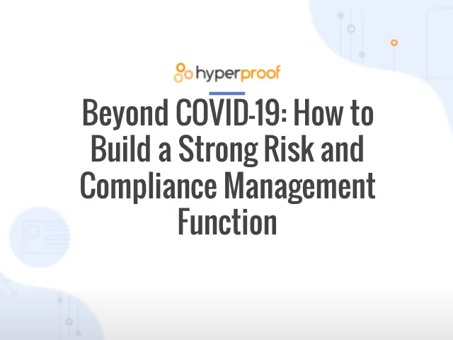 Beyond COVID-19: How to Build a Strong Risk and Compliance Management Section