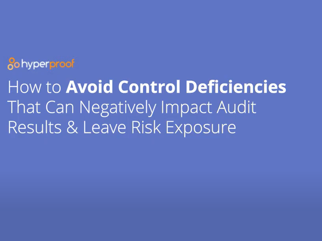 How to Avoid Control Deficiencies That Can Negatively Impact Audit Results