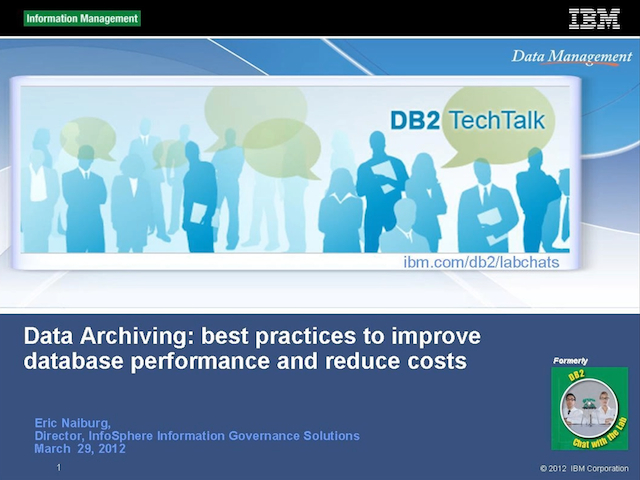 DB2 Tech Talk: Data Archiving Best Practices: Improve Performance, Reduce Costs