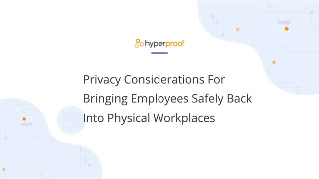 Privacy Considerations For Bringing Employees Back Into Physical Workplaces