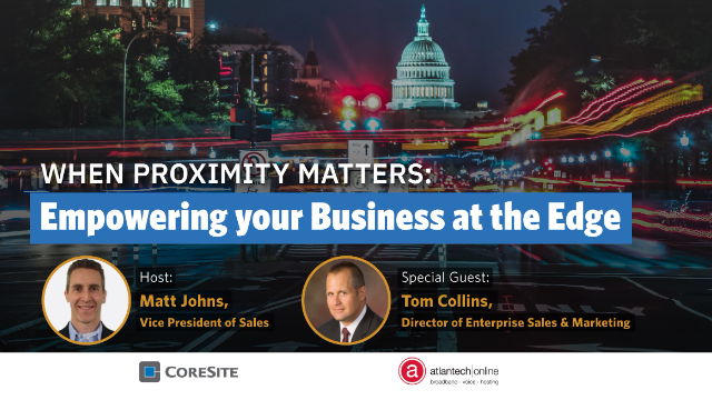 When Proximity Matters: Empowering your Business at the Edge