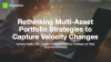 Rethinking Multi-asset portfolio strategies to capture velocity changes