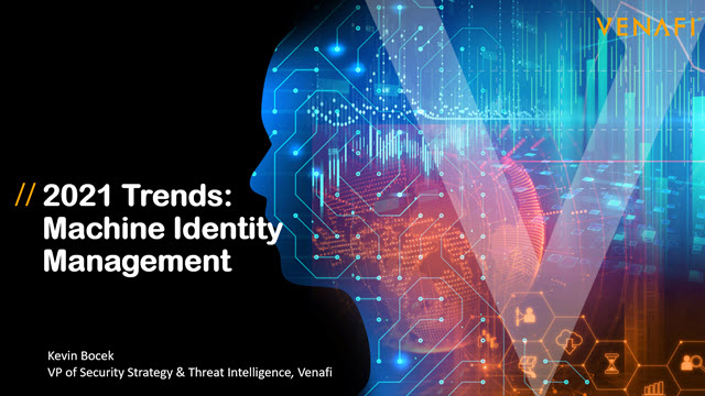 2021 Trends: Machine Identity Management