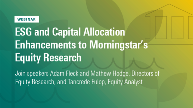 ESG & Capital Allocation Enhancements to Our Equity Research-EMEA & APAC Edition