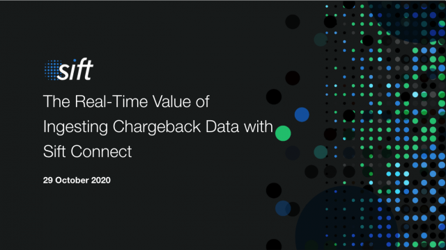 The Real-Time Value of Ingesting Chargeback Data with Sift Connect