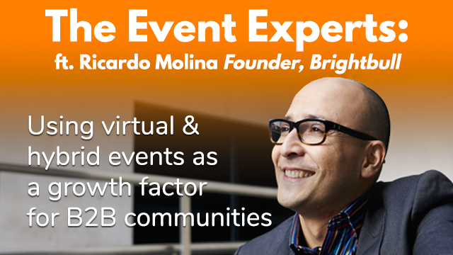 Using Virtual & Hybrid Events as a Growth Factor for B2B Communities